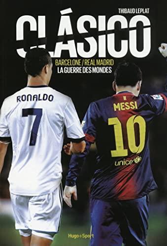 9782755611540: Clasico Barcelone/Real Madrid La guerre des mondes