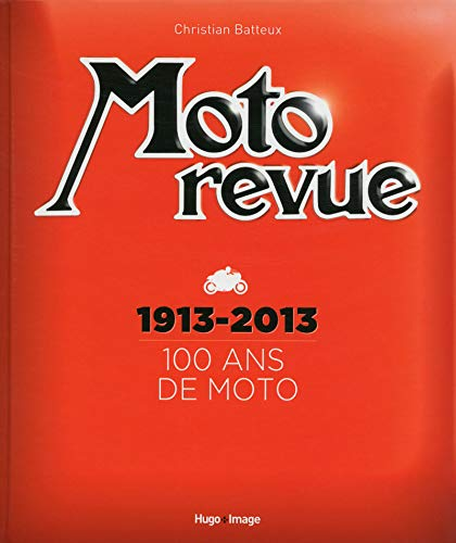 9782755613094: Moto revue : 1913-2013 100 ans de moto