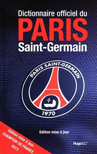 Histoire du Paris Saint-Germain (édition 2013): Daniel Riolo, Michel Kollar