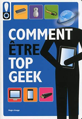 9782755613728: Comment être top geek