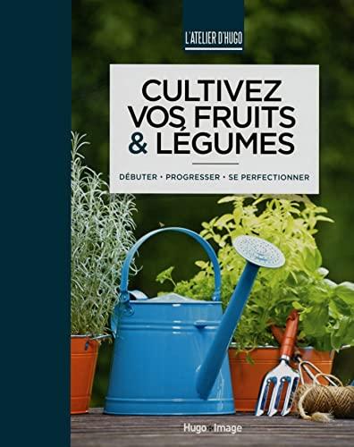 9782755614282: Cultivez vos fruits et légumes