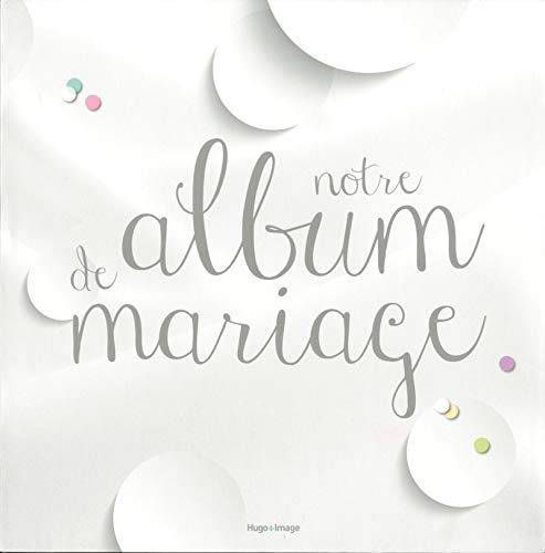 Notre album de mariage: Adeline Escoffier, Isabelle Antoni