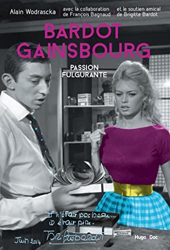 9782755616163: Bardot/Gainsbourg, Passion fulgurante