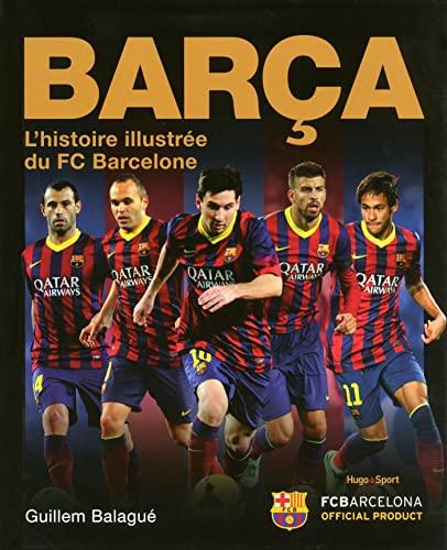 9782755617160: Barça L'histoire illustrée du FC Barcelone