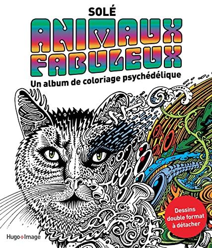 9782755618594: Animaux fabuleux Un album de coloriage psych�d�lique