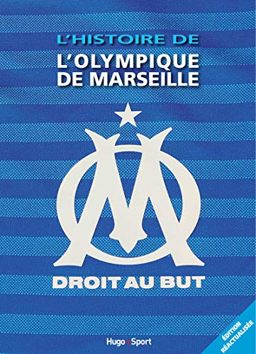 L'histoire de l'Olympique de Marseille: Emmanuel Jean; Frédéric Rostain; Jérôme ...