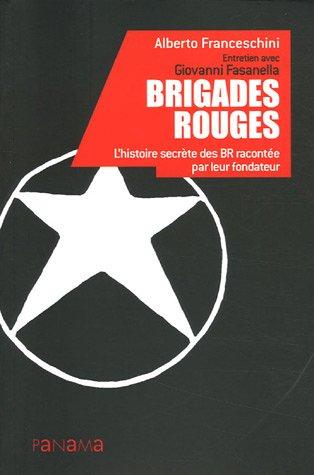 9782755700206: Brigades rouges : L'histoire secrète des BR racontée par leur fondateur