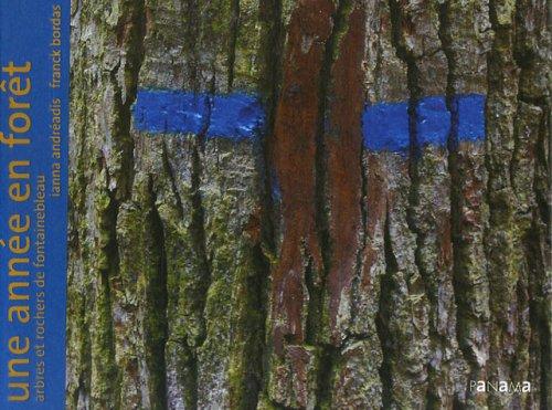 9782755701654: Une année en forêt : Arbres et rochers de Fontainebleau