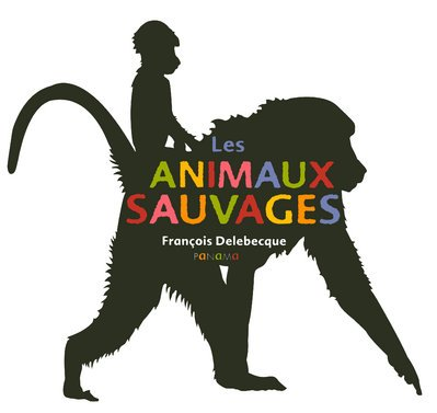 9782755702453: Les animaux sauvages