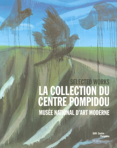 9782755702569: La Collection du Centre Pompidou Musee National d'Art Moderne Selected Works