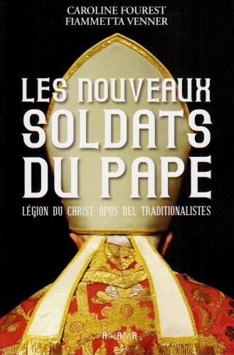 9782755702590: Les nouveaux soldats du Pape. Légion du Christ, Opus Dei, traditionnalistes