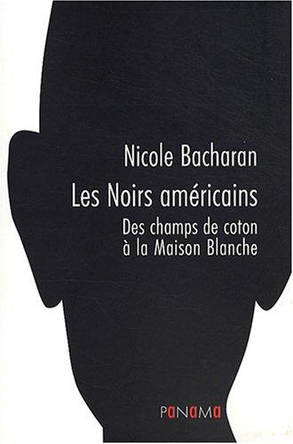 9782755704068: Les Noirs américains : Des champs de coton à la Maison Blanche