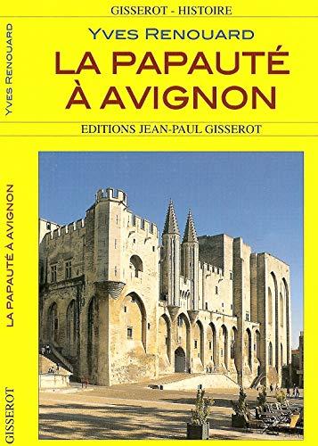 La papauté à Avignon: Yves Renouard