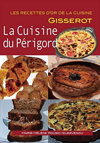 Cuisine du Perigord-RECETTES D'OR: Marie-Hélène Rousic-Guervenou