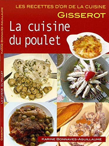 9782755801958: Cuisine du poulet - recettes d'or (French Edition)
