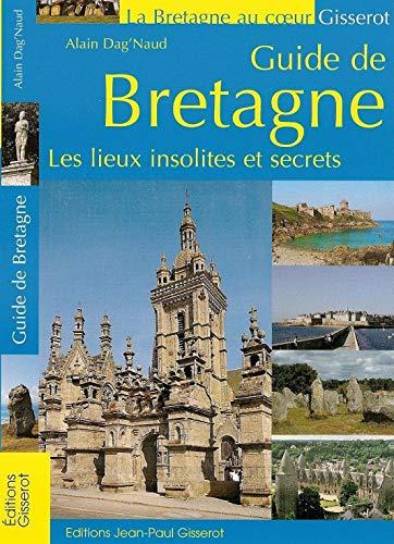 9782755802009: Guide de Bretagne : Les lieux insolites et secrets