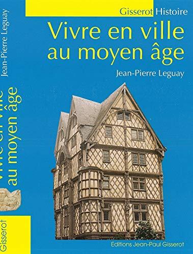 9782755802443: Vivre en ville au Moyen Age NOUVELLE EDITION