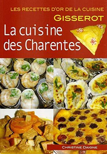 CUISINE DES CHARENTES - Recettes d'Or: DAIGNE Christine