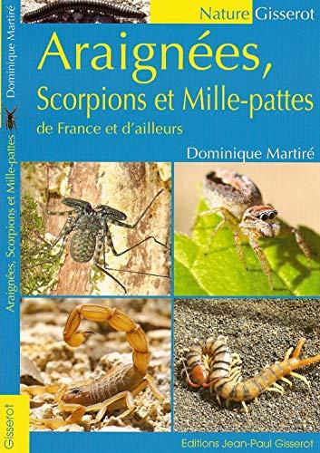 9782755803297: Araignées, scorpions et mille-pattes de France et d'ailleurs (Gisserot Nature)