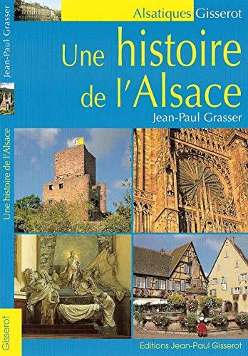 9782755803334: Une histoire de l'Alsace (Alsatiques Gisserot)