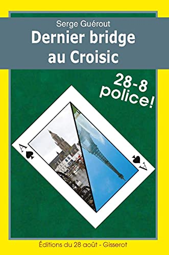 9782755804911: Dernier Bridge au Croisic 28-8 Police