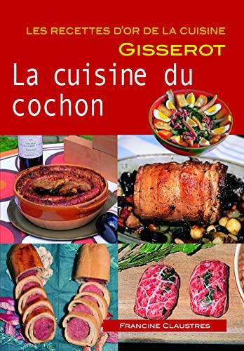 9782755804942: Ro - Cuisine du Cochon (la) Recettes d'Or - Nouveaute