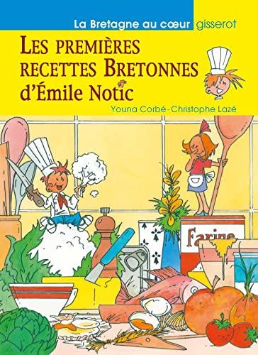 9782755805635: Les premières recettes bretonnes d'Emile Notic