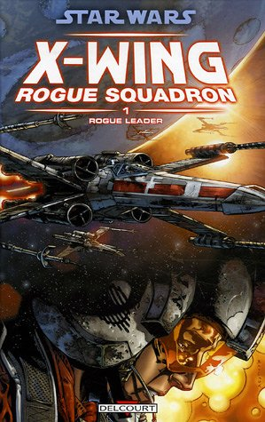 Star Wars X-Wing Rogue Squadron, Tome 1: Rogue Leader (2756002488) by HADEN BLACKMAN, WILLIAMS, THOMAS GIORELLO