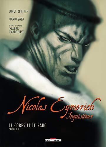 NICOLAS EYMERICH INQUISITEUR T04 : LE CORPS ET LE SANG VOLUME 2 DE 2: ZENTNER JORGE