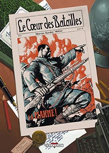 COEUR DES BATAILLES T01 (LE) : LA MARNE: MORVAN JEAN-DAVID