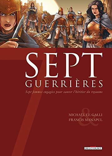 9782756004488: Sept guerrières : Sept femmes engagées pour sauver l'héritier du royaume