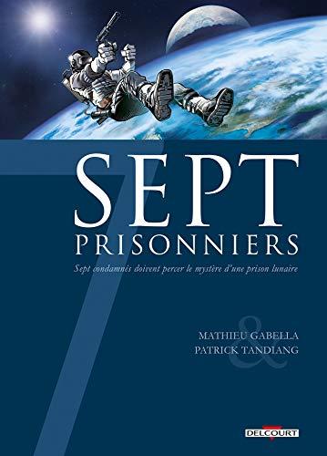 Sept prisonniers : Sept condamnés doivent percer: Gabella, Mathieu, Tandiang,