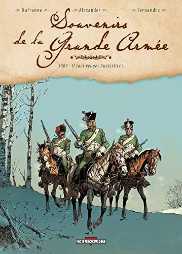 Souvenirs de la Grande Armée, Tome 1: Michel Dufranne; Alexis