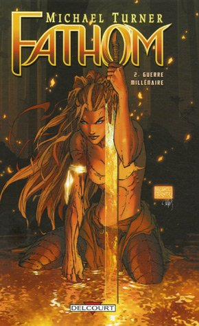 Fathom, Tome 2 (French Edition) (9782756007427) by [???]