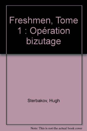 Freshmen, Tome 1 : Opération bizutage: Hugh Sterbakov; Seth Green; Leonard Kirk; Andrew ...