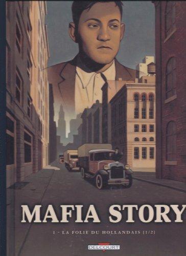 9782756008325: Mafia Story, Tome 1 : La folie du Hollandais : 1re partie