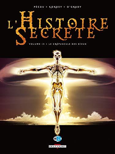 9782756009353: L'Histoire Secrète, Tome 13 : Le Crépuscule des dieux