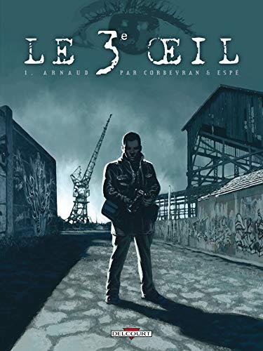 9782756011356: Le 3e oeil, Tome 1 : Arnaud