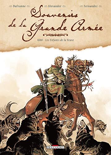 Souvenirs de la Grande Armée, Tome 2: Michel Dufranne; Alexis