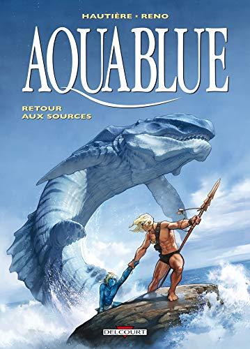 Aquablue T12: Retour aux sources: Régis Hautière