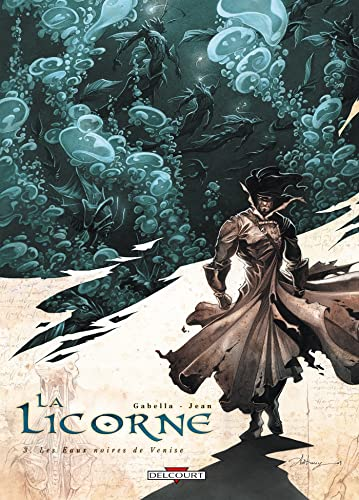 La Licorne, Tome 3 (French Edition): Mathieu Gabella