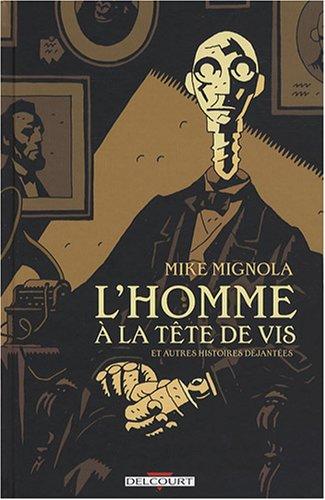 L'homme à la tête de vis et autres histoires déjantées (French Edition) (9782756012841) by [???]