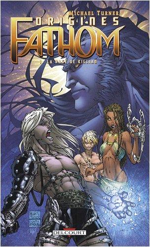 9782756013404: Fathom Origines, Tome 1 : La rage de Killian