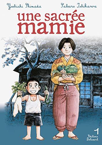 UNE SACRÉE MAMIE T.01: SHIMADA Y�SHICHI