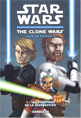 9782756015750: Star Wars The Clone Wars Aventures, Tome 1 : Les chantiers de la destruction