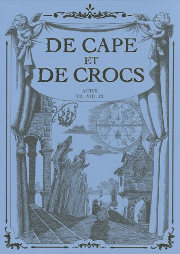 9782756016474: De Cape et de Crocs, Tomes 7 � 9 : Chasseurs de chim�res ; Le ma�tre d'armes ; Revers de fortune