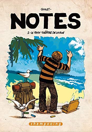 NOTES T02 : LE PETIT THÉÂTRE DE LA RUE: BOULET
