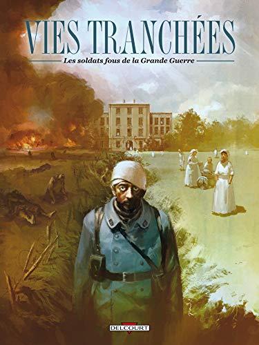 9782756017815: Vies tranchees - Les soldats fous de la Grande Guerre (French Edition)