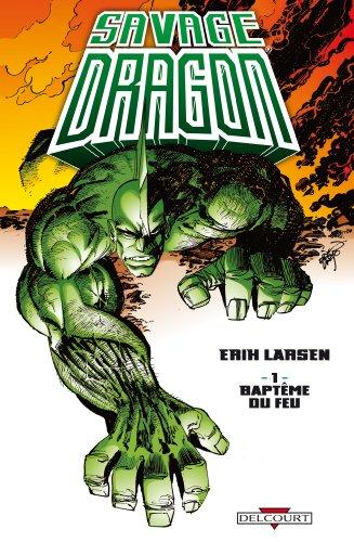 9782756018751: Savage Dragon, Tome 1 : Bapt�me du feu