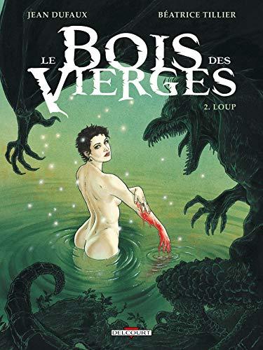 9782756019031: Le Bois des Vierges, Tome 2 (French Edition)